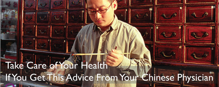 Advice From Your Chinese Physician